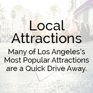 Los Angeles local attractions are a quick drive away